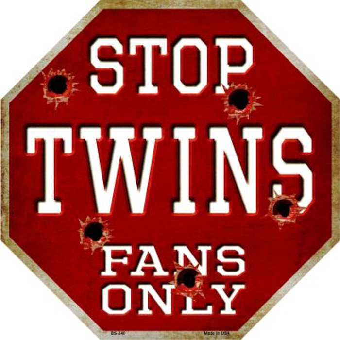 Twins Fans Only Metal Novelty Octagon Stop Sign BS-240