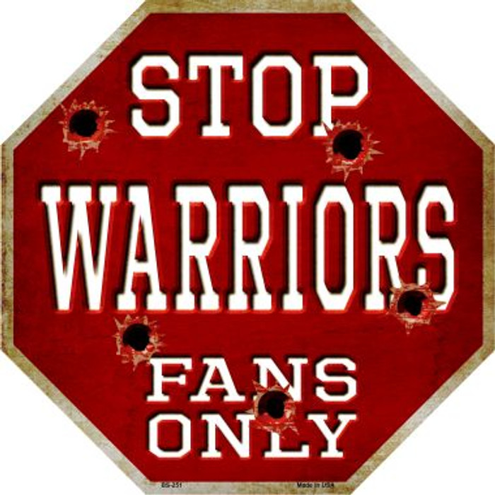 Warriors Fans Only Metal Novelty Octagon Stop Sign BS-251
