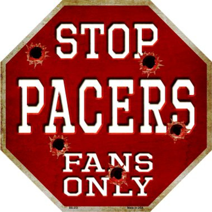 Pacers Fans Only Metal Novelty Octagon Stop Sign BS-253