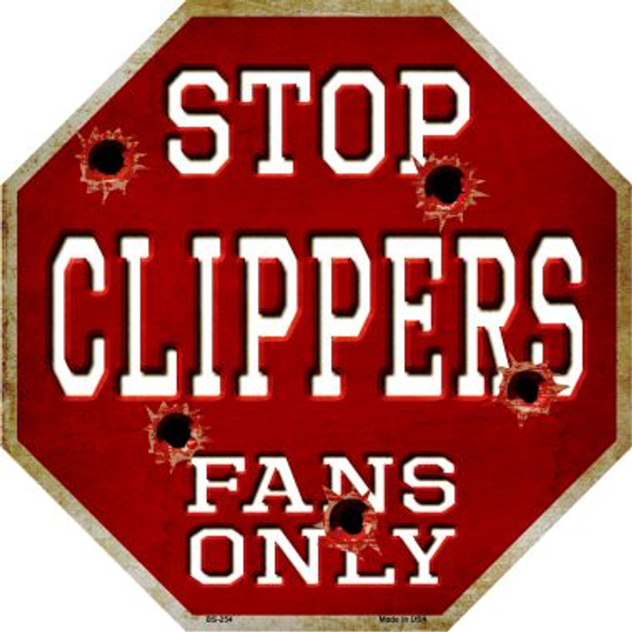 Clippers Fans Only Metal Novelty Octagon Stop Sign BS-254