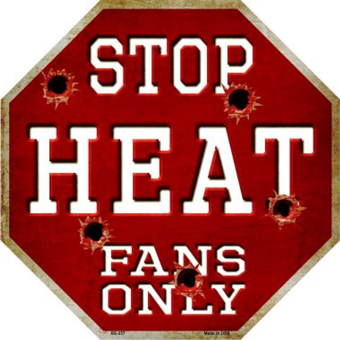 Heat Fans Only Metal Novelty Octagon Stop Sign BS-257