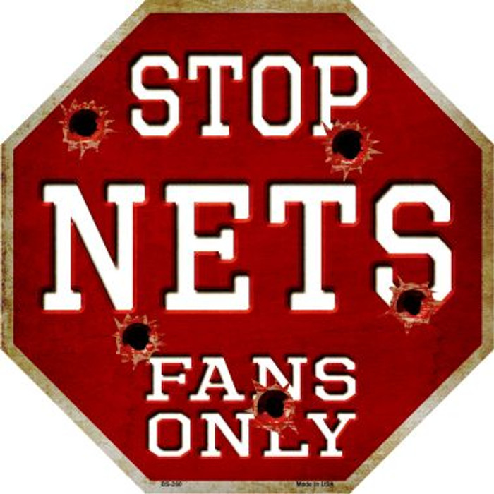 Nets Fans Only Metal Novelty Octagon Stop Sign BS-260