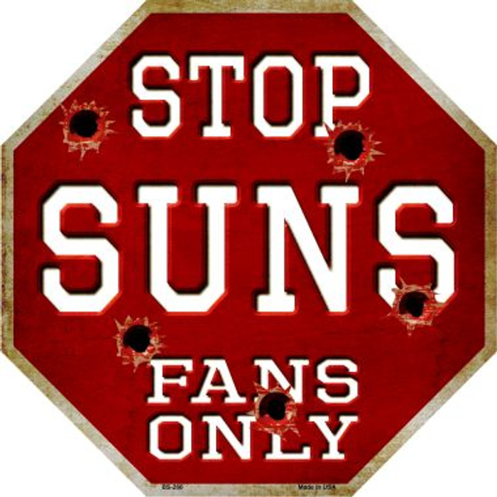 Suns Fans Only Metal Novelty Octagon Stop Sign BS-266