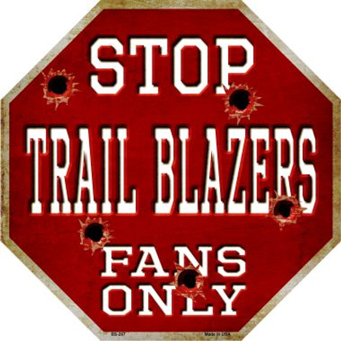 Trailblazers Fans Only Metal Novelty Octagon Stop Sign BS-267