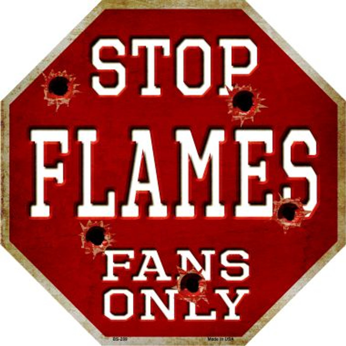 Flames Fans Only Metal Novelty Octagon Stop Sign BS-289
