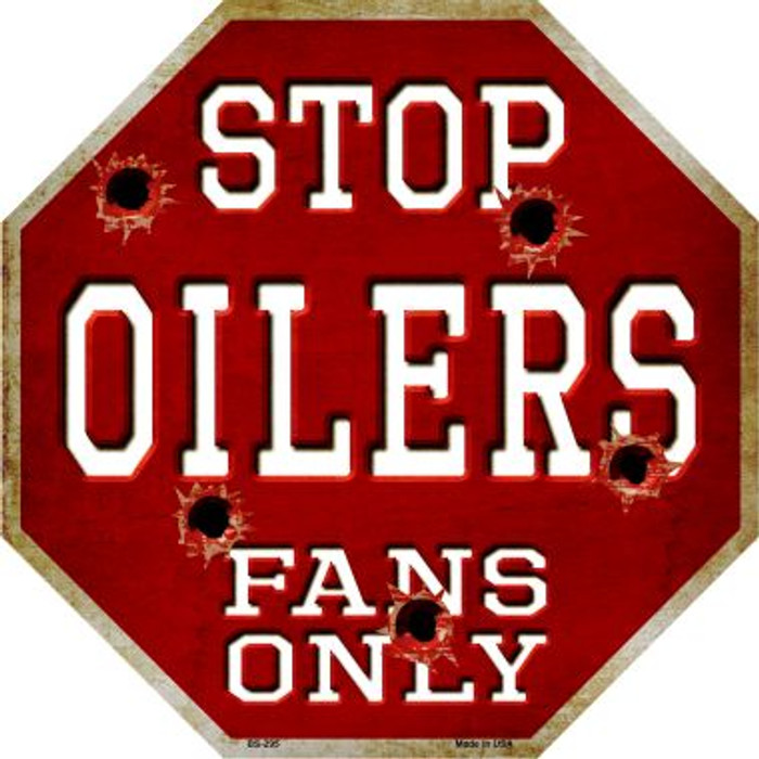 Oilers Fans Only Metal Novelty Octagon Stop Sign BS-295
