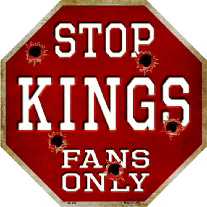 Kings Fans Only Metal Novelty Octagon Stop Sign BS-296