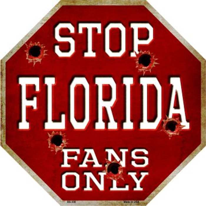 Florida Fans Only Metal Novelty Octagon Stop Sign BS-308