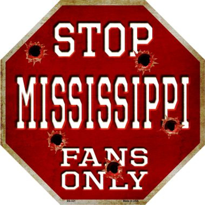 Mississippi State Fans Only Metal Novelty Octagon Stop Sign BS-321
