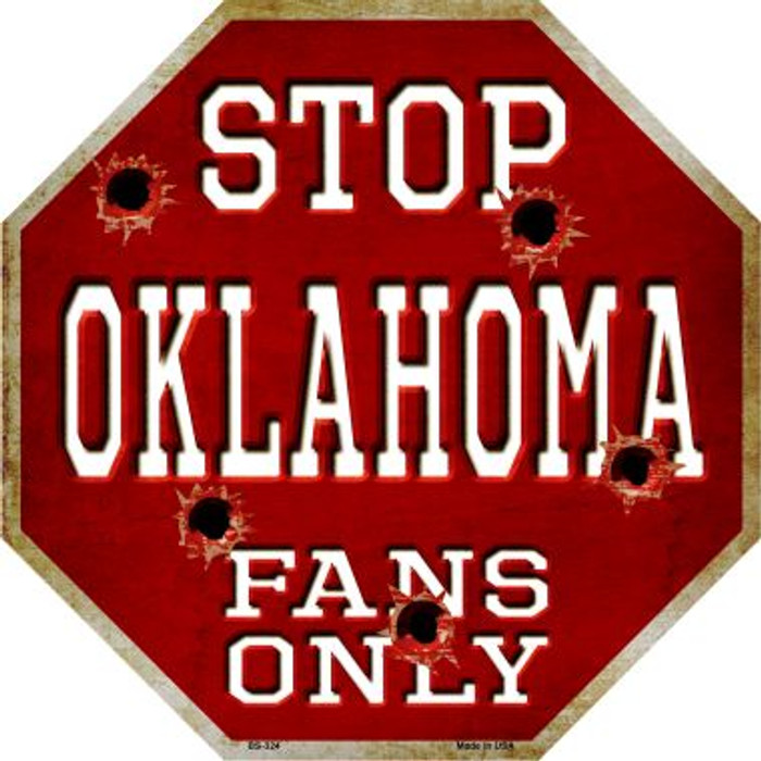 Oklahoma Fans Only Metal Novelty Octagon Stop Sign BS-324