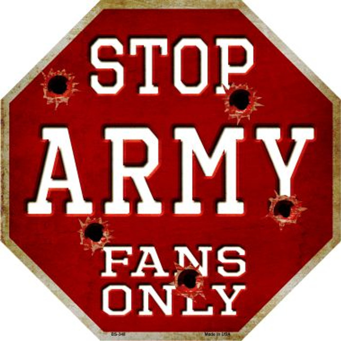 Army Fans Only Metal Novelty Octagon Stop Sign BS-348