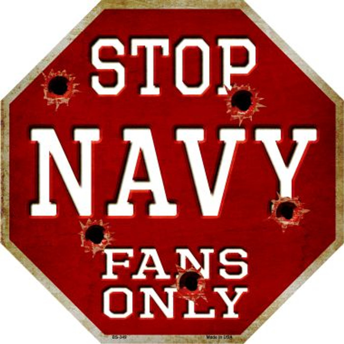 Navy Fans Only Metal Novelty Octagon Stop Sign BS-349