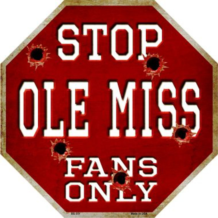 Ole Miss Fans Only Metal Novelty Octagon Stop Sign BS-351