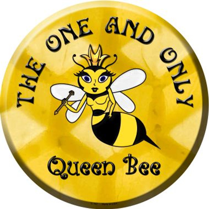 The One and Only Queen Bee Metal Circular Sign C-167