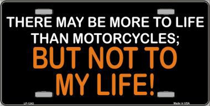 More To Life Than Motorcycles Novelty Metal License Plate