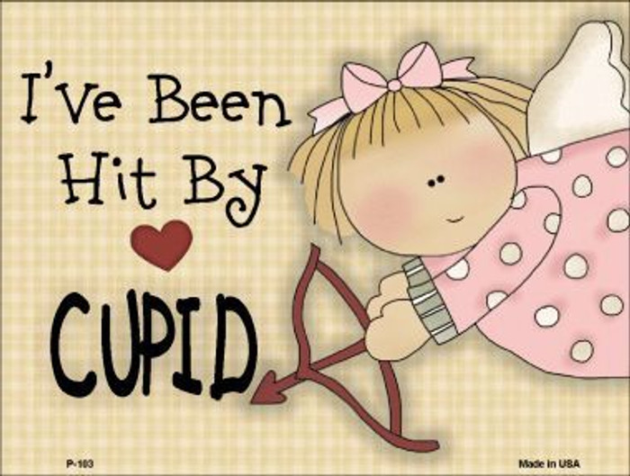 Hit By Cupid Metal Novelty Parking Sign P-103