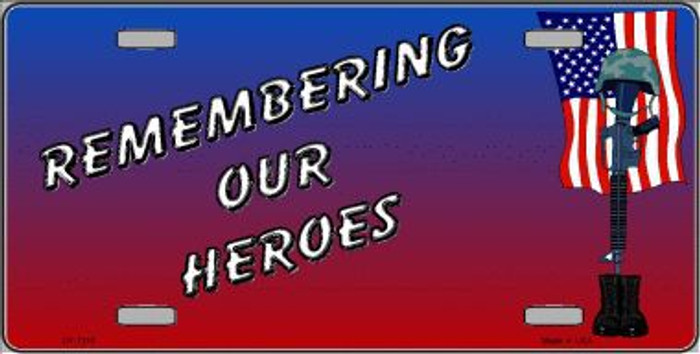 Remembering Our Heroes Novelty Metal License Plate