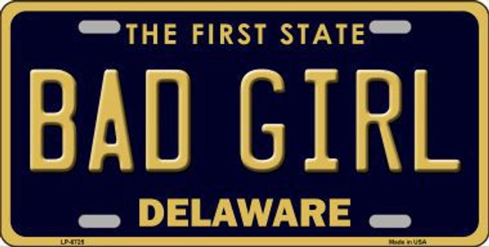 Bad Girl Delaware Novelty Metal License Plate LP-6725