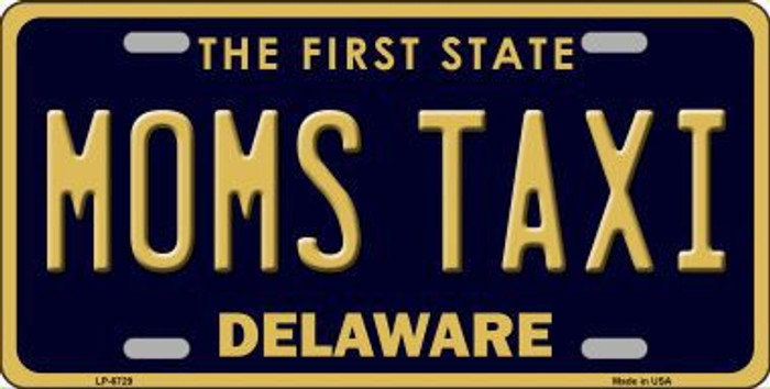 Moms Taxi Delaware Novelty Metal License Plate LP-6729