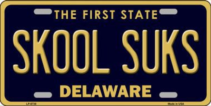 Skool Suks Delaware Novelty Metal License Plate LP-6738