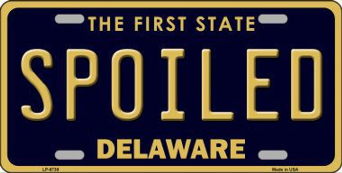 Spoiled Delaware Novelty Metal License Plate LP-6739
