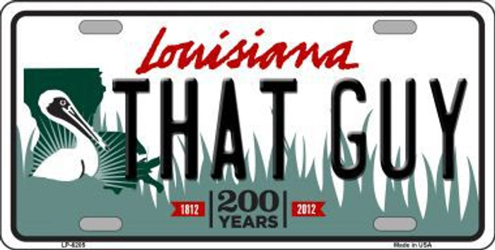 That Guy Louisiana Novelty Metal License Plate