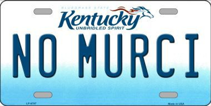 No Murci Kentucky Novelty Metal License Plate