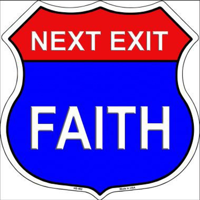 Next Exit Faith Highway Shield Metal Sign