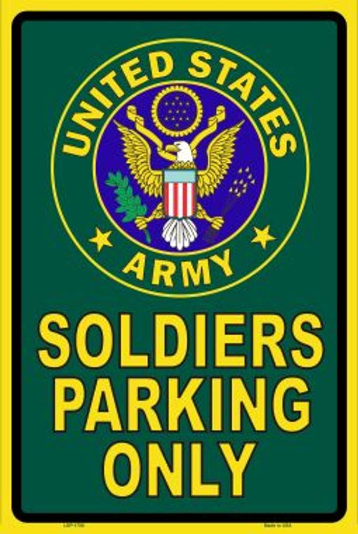 Soldiers Parking Only Novelty Metal Parking Sign LGP-1706