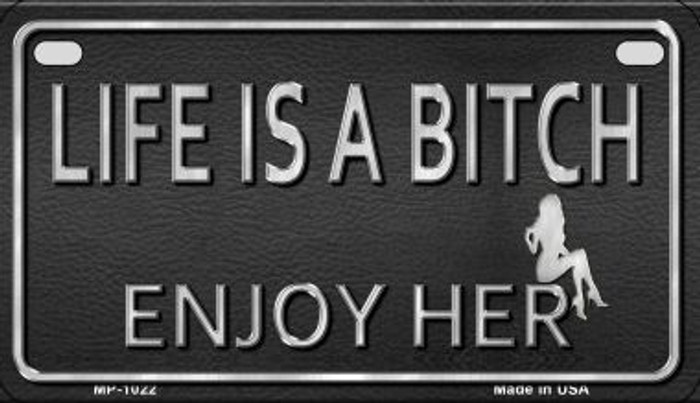 Life is a Bitch Metal Novelty Motorcycle License Plate