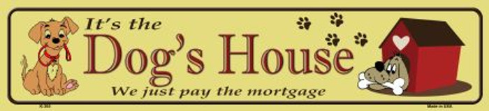 Dogs House Metal Novelty Street Sign