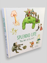 Splendid Life: The Art of Scott C.
