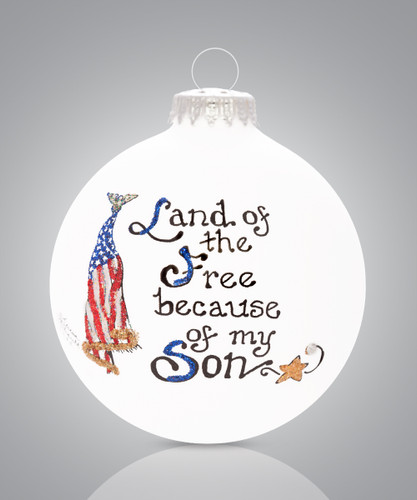 Heart Gifts by Teresa- USA Made - Land of the Free Because of My Son Ornament