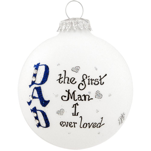 """Dad, The First Man I ever Loved"" Handmade Ornament, Gift Hearts By Teresa"