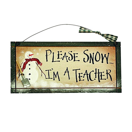 Please Snow I'm a teacher wood Sign, with Snowman and Shovel