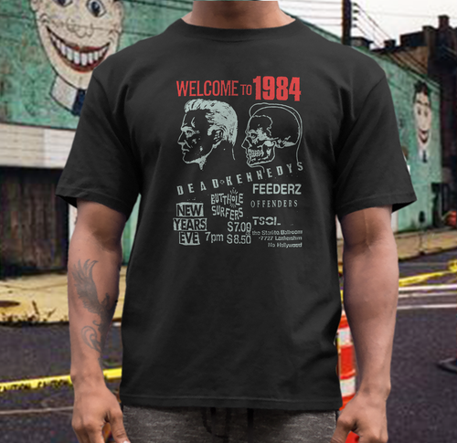 Welcome to 1984 dead kennedys flyer t shirt feederz TSOL butthole surfers