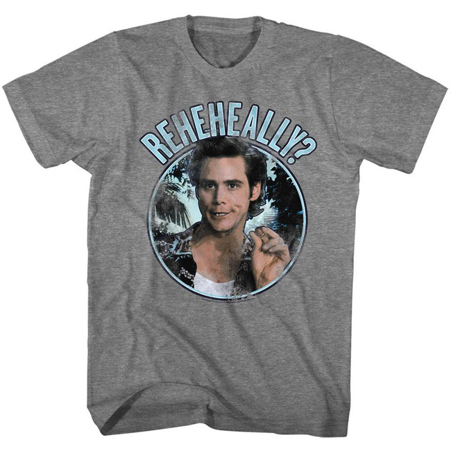 Ace Ventura Reheheally Heather Adult T-Shirt