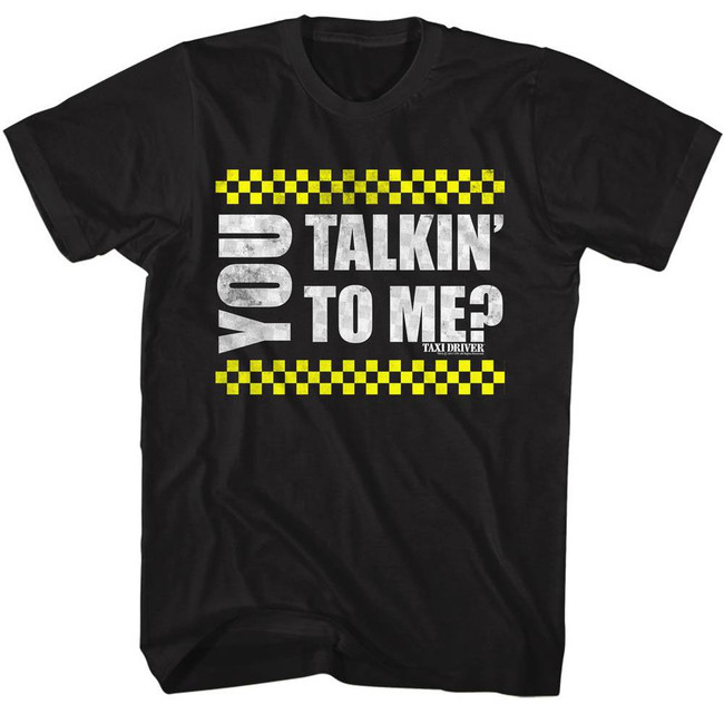 Taxi Driver You Talkin' To Me? Black Adult T-Shirt