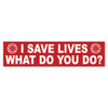 I Save Lives Bumper Sticker