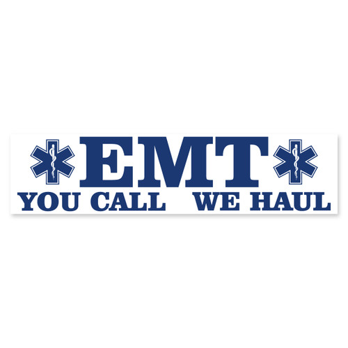 EMT You Call We Haul Bumper Sticker