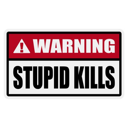 Warning Stupid Kills Decal