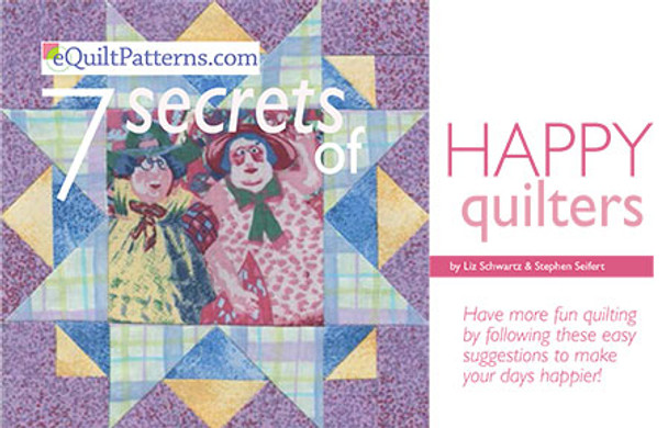 Seven Secrets of Happy Quilters