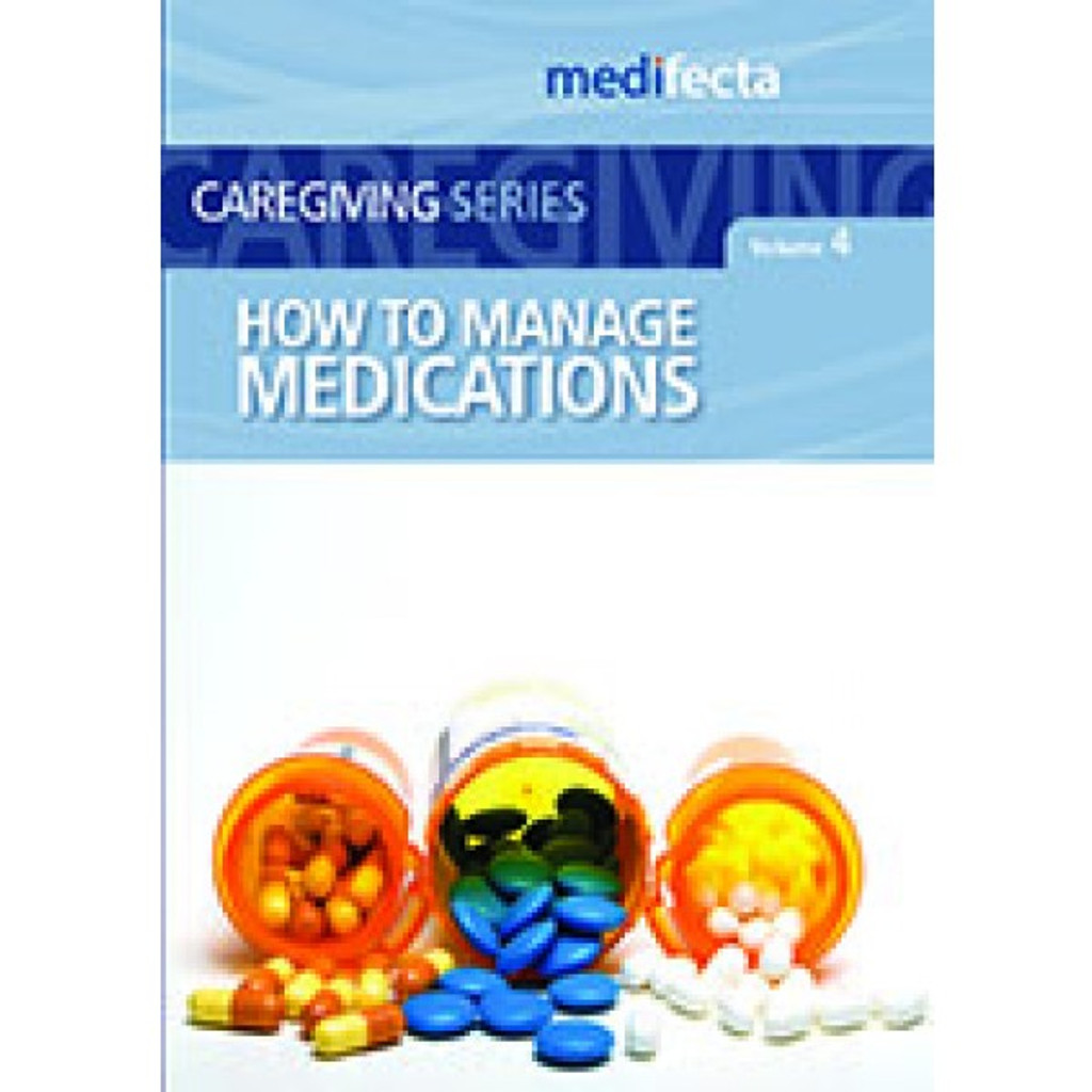 How to Manage Medications DVD (Developed for Primary & Family Caregivers)