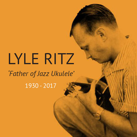 A Tribute to Lyle Ritz - Father of Jazz Ukulele 1930-2017