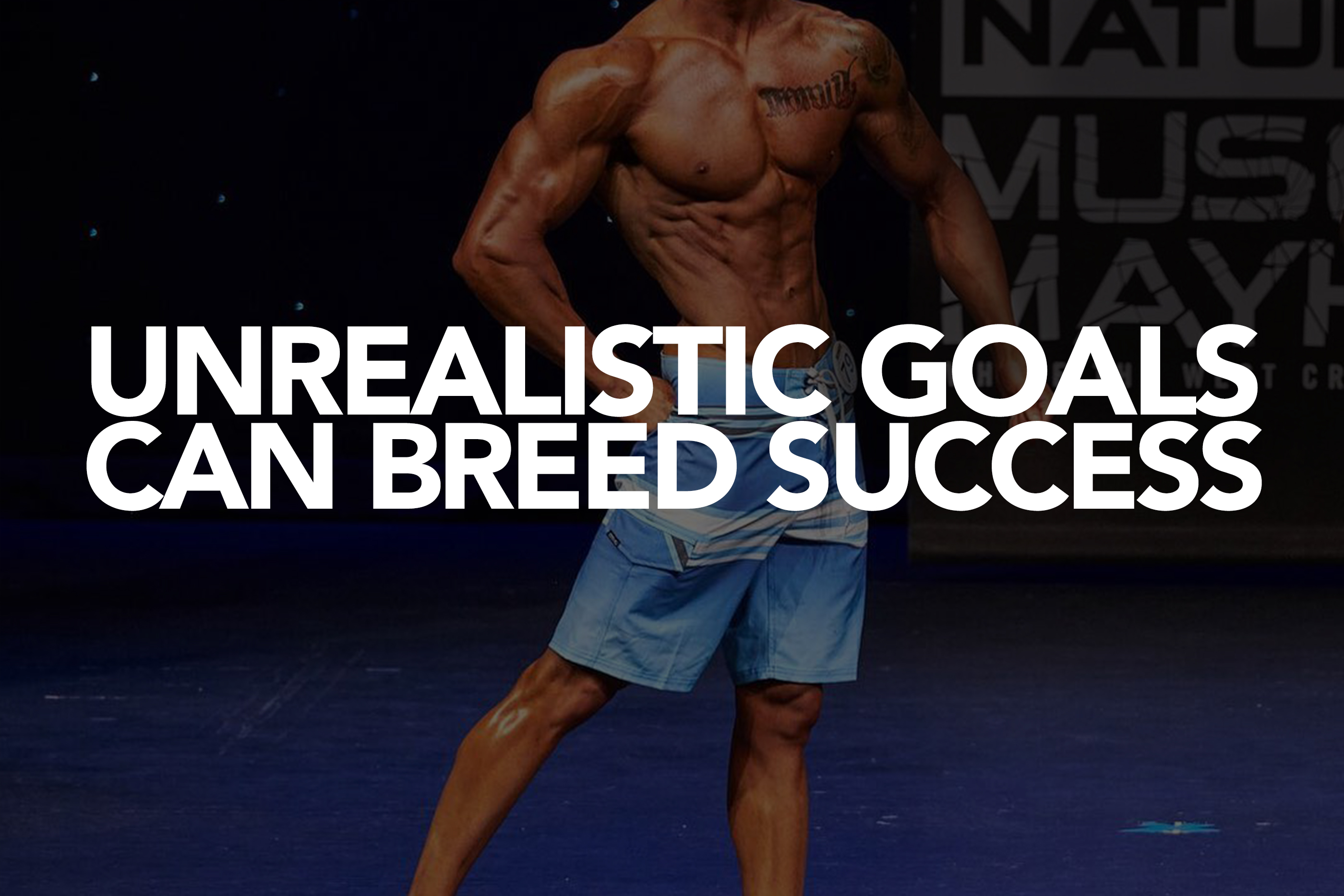 UNREALISTIC GOALS CAN BREED SUCCESS
