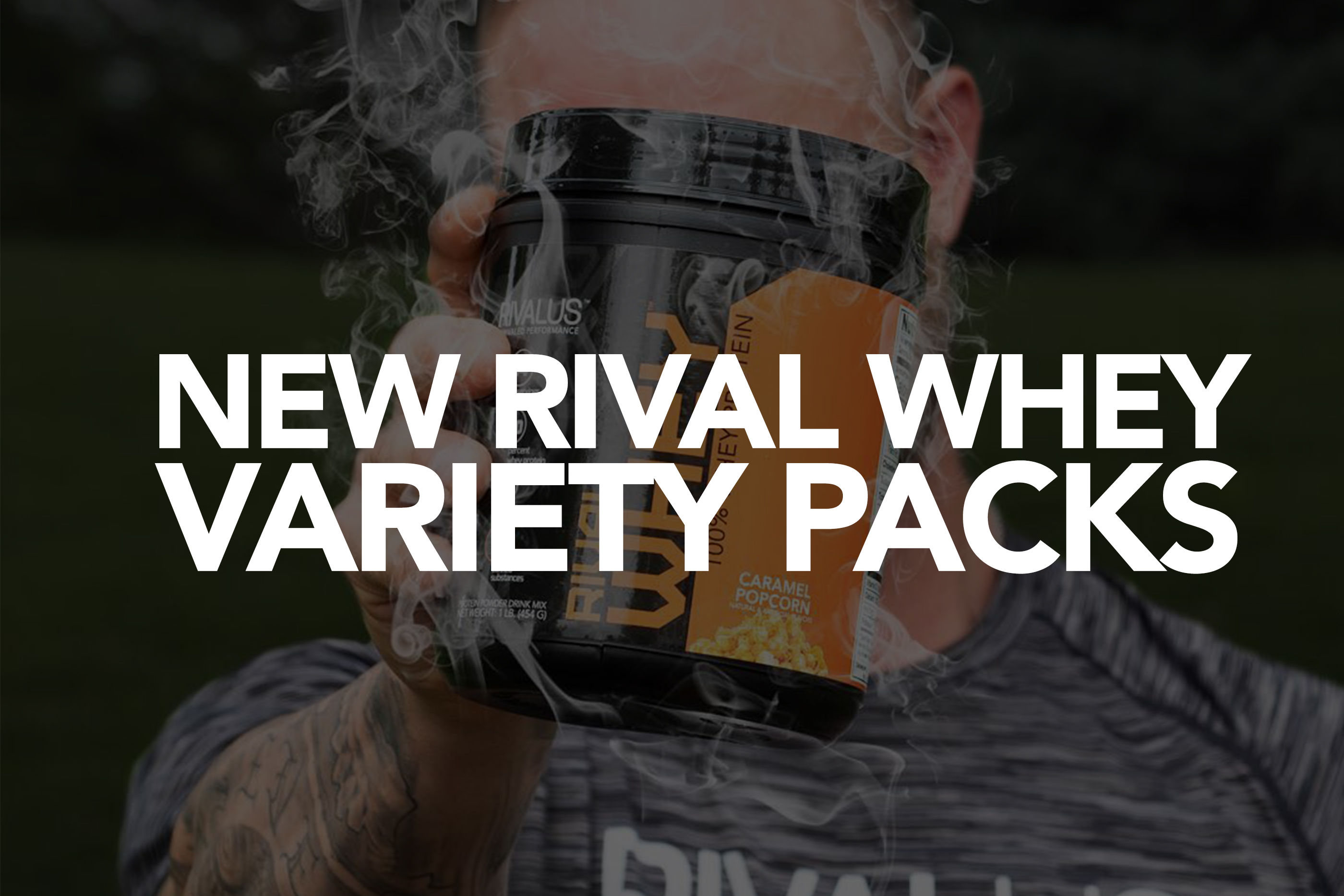 NEW RIVAL WHEY VARIETY PACKS