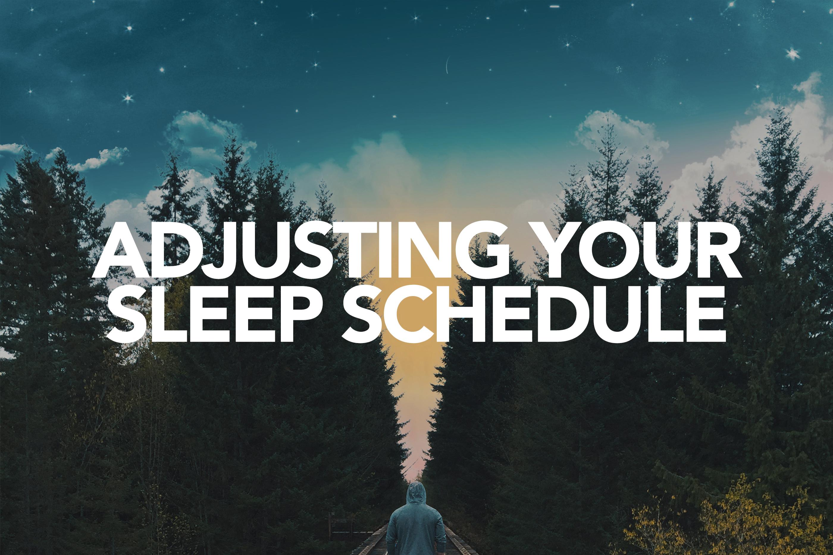 ADJUSTING SLEEP ROUTINES