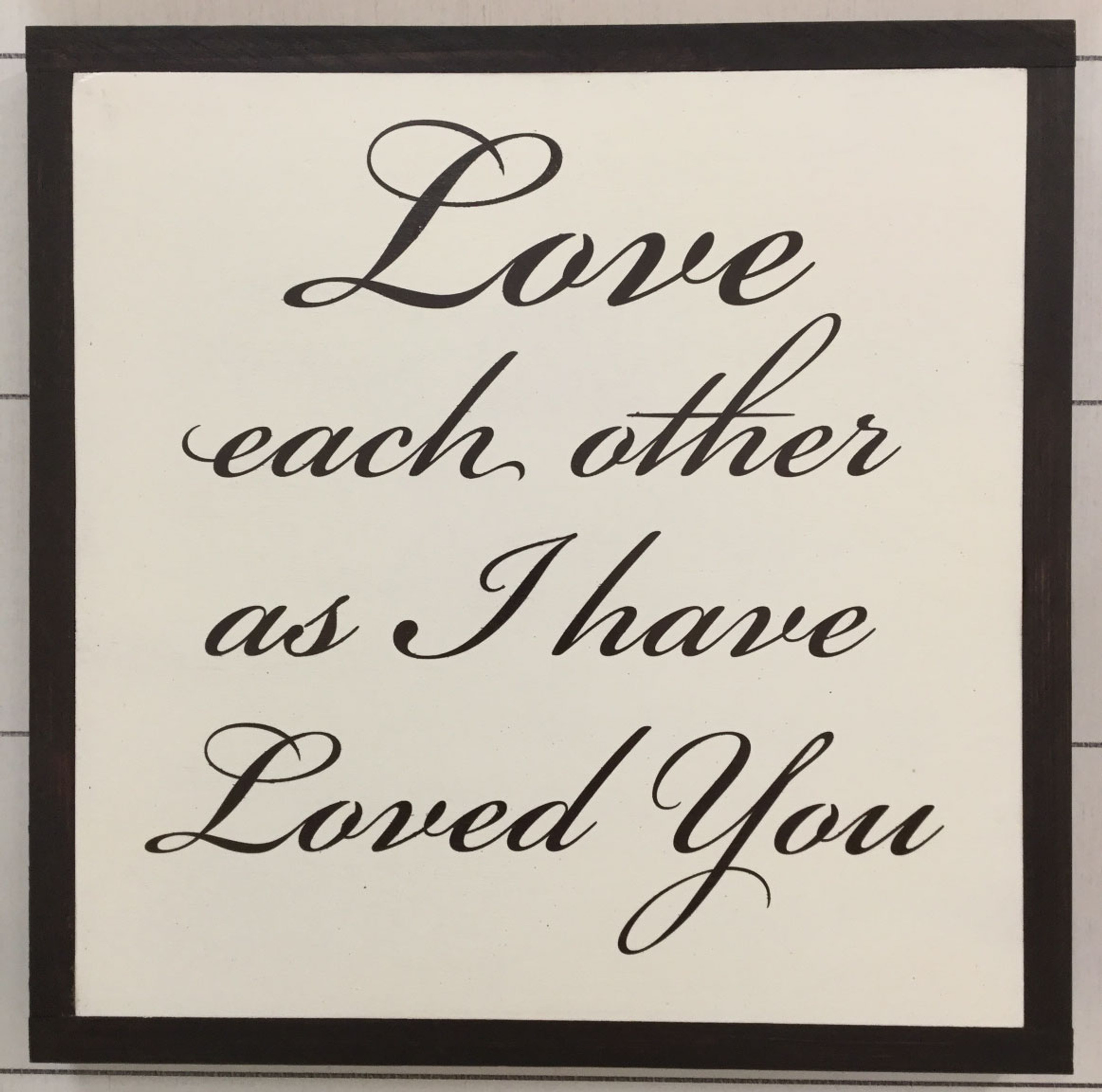 """Framed Sign """"Love Each Other As I Have Loved You"""""""