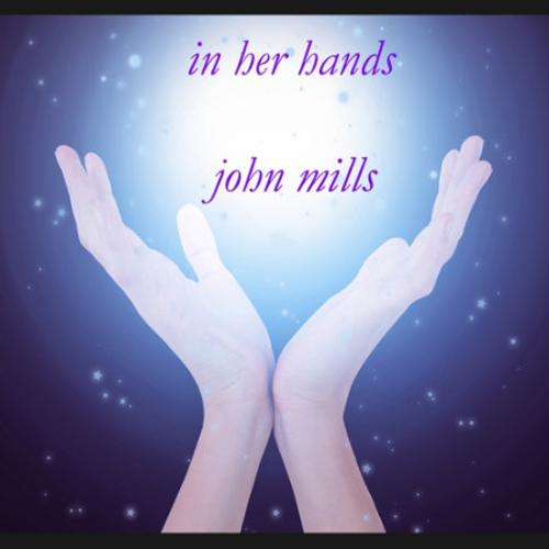 In Her Hands CD - John Mills