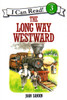 The Long Way Westward story book by Joan Sandin, HarperCollins I Can Read level 3 front cover